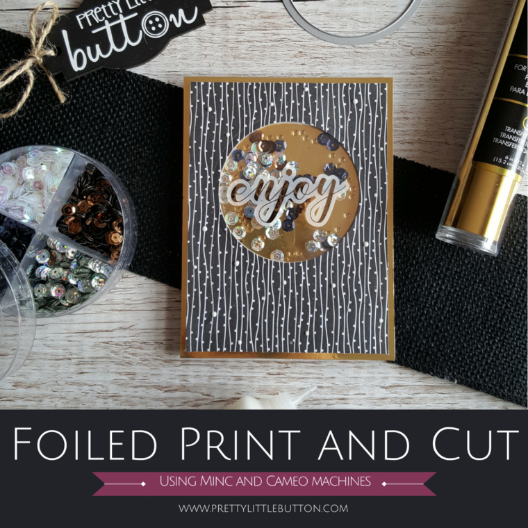 Foiled Print and Cut Sentiments