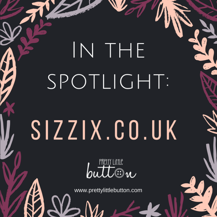 In the Spotlight: Sizzix.co.uk