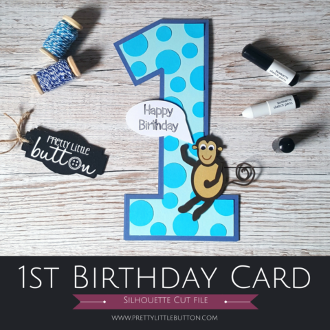 1st Birthday Card on the Silhouette Cameo