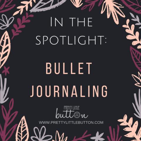 In the Spotlight: Bullet Journaling