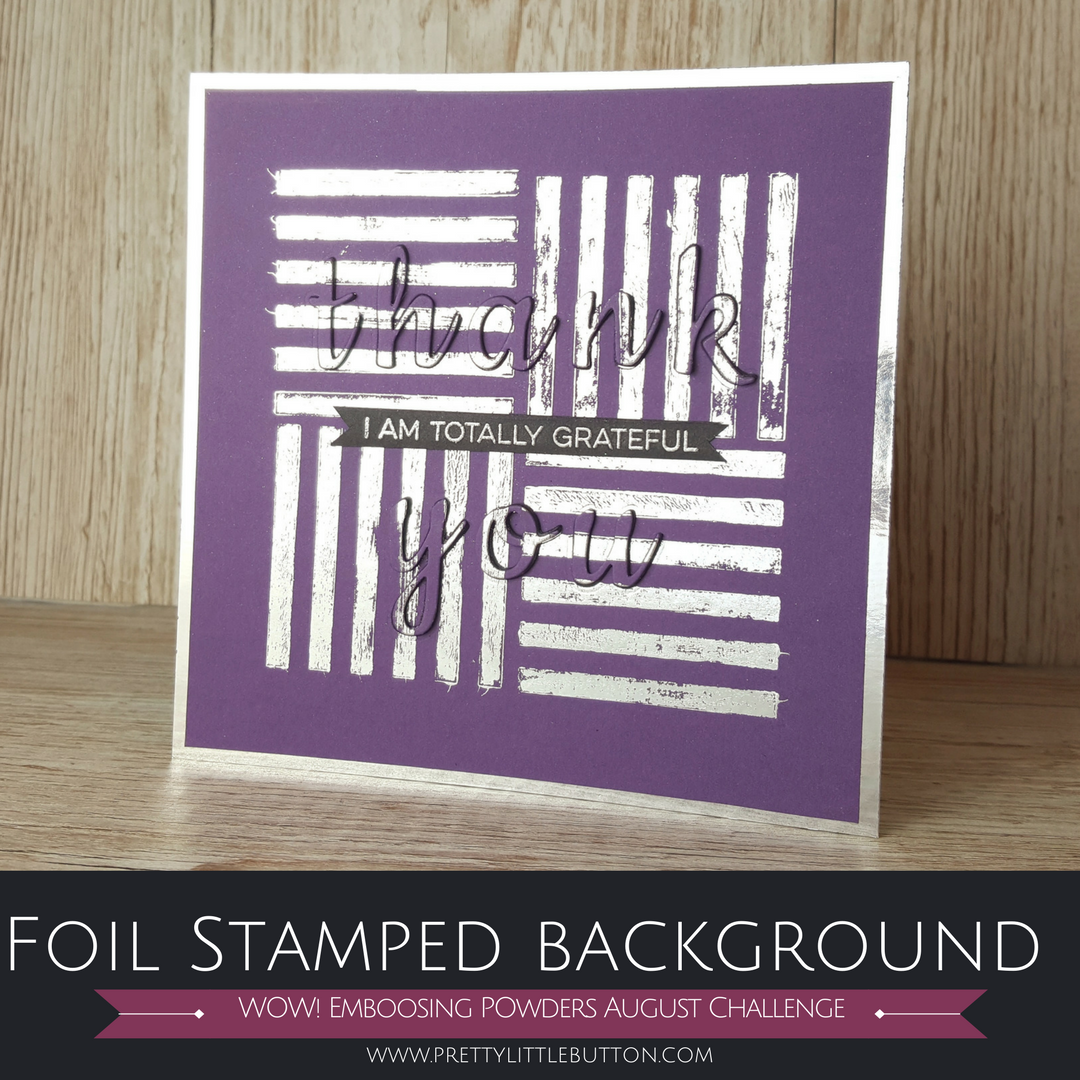 Foil stamped background with raised die cut sentiment