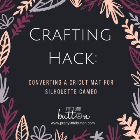 Crafting Hack: Converting a Cricut Mat for Silhouette Cameo